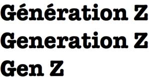 Génération Z, Generation Z ou Gen Z ?