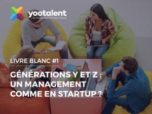 Le livre blanc : génération Y et Z : un management comme en startup ? qui a servi de trame pour l'émission génération Z n°9